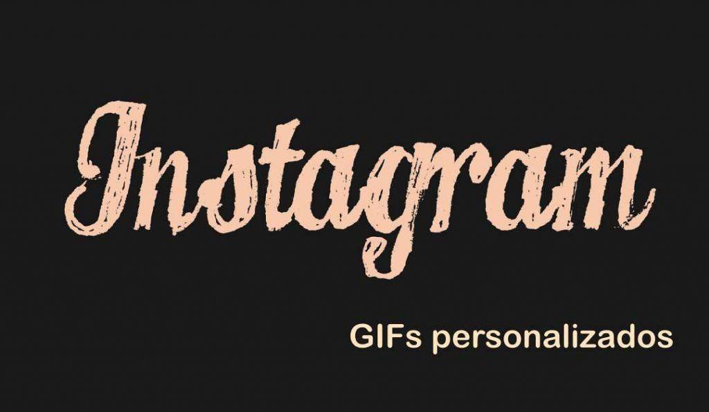 Gif personalizados en Instagram